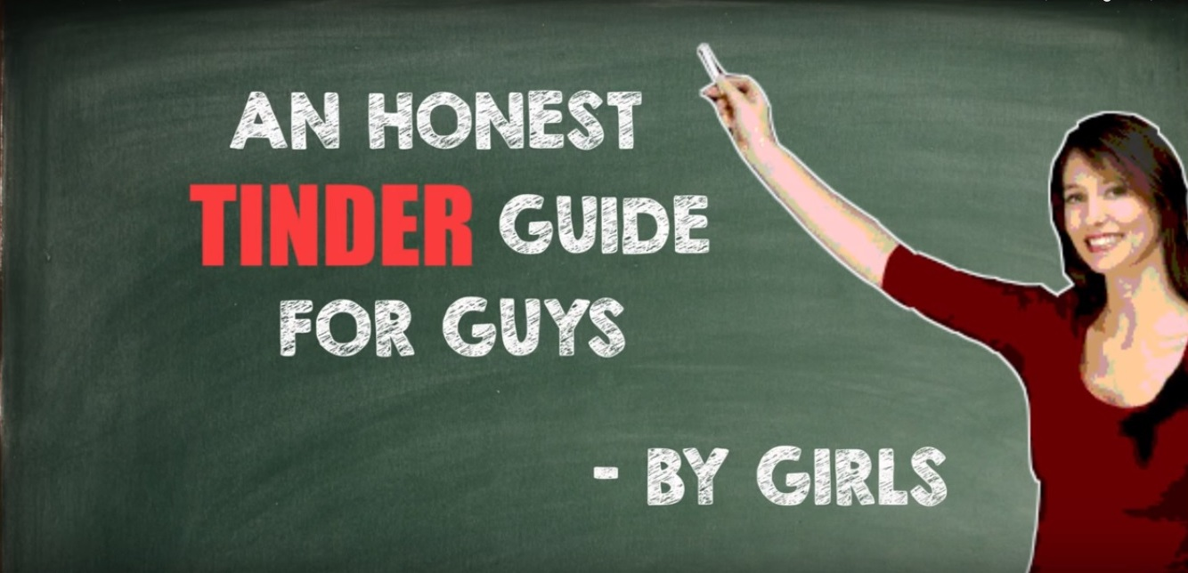Honest Tinder Guide: To Guys, From Girls