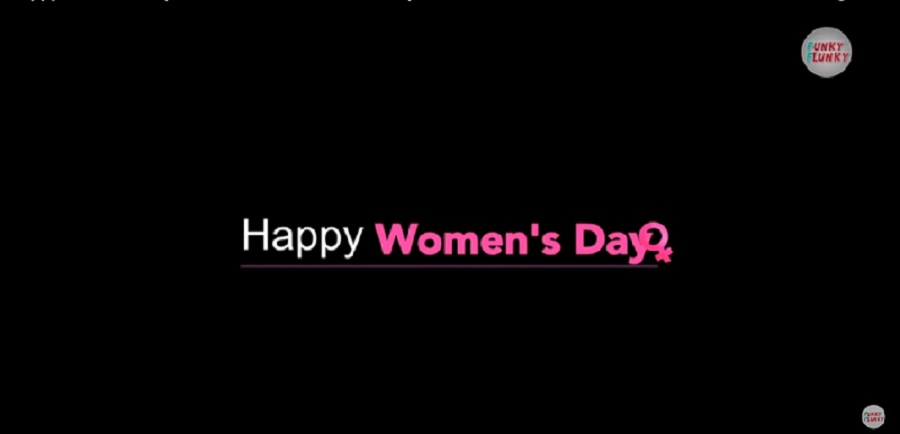 To All The Ladies In The World, Happy Women's Day